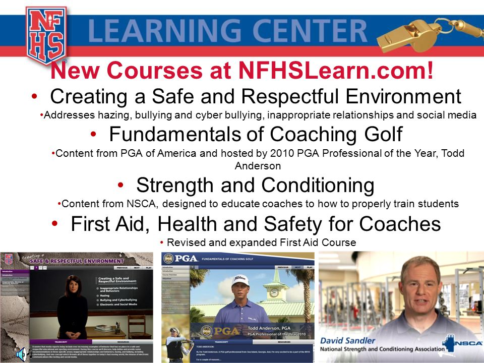 New Courses at NFHSLearn.com! Creating a Safe and Respectful Environment Addresses hazing, bullying and cyber bullying, inappropriate relationships an