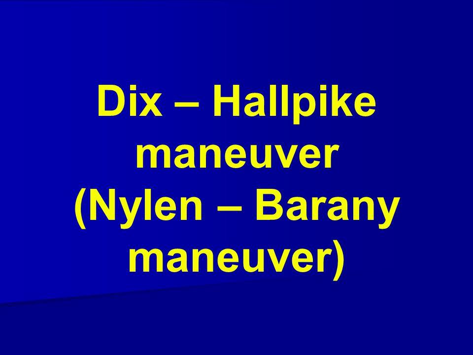 Dix – Hallpike maneuver (Nylen – Barany maneuver)