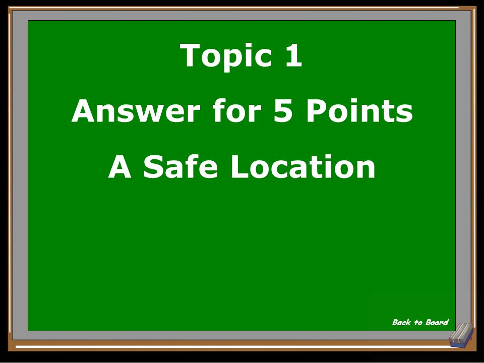 Topic 1 Question for 5 Points What type of location if any should I go to? Show Answer