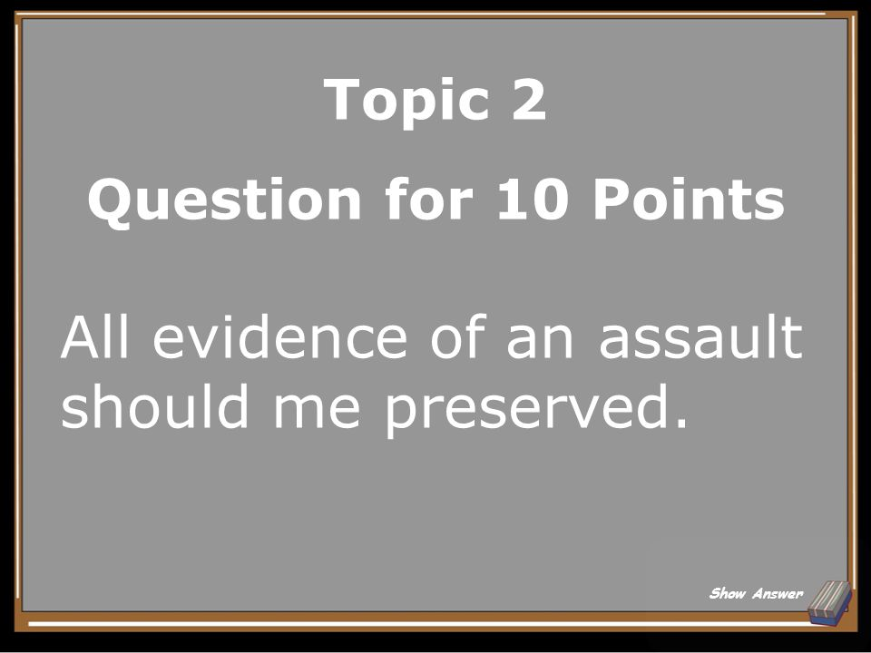 Topic 2 Answer for 5 Points True Back to Board