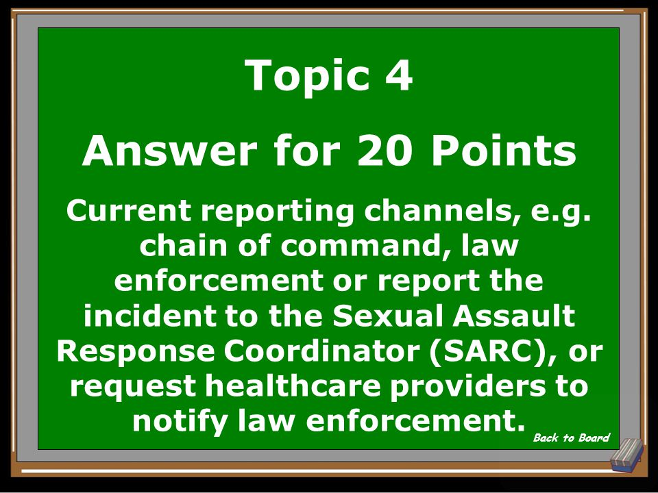 Topic 4 Question for 20 Points When using unrestricted reporting you should use what? Show Answer
