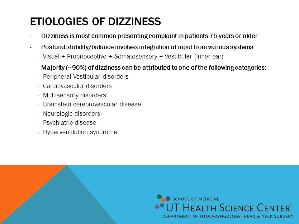 CHARACTERIZING DIZZINESS -Types of Dizziness -Presyncope: impending faint, often describe 'spots' in vision -Dysequilibrium: impaired balance and gaze -Nonspecific: Light-headedness, fogginess, confusion -Vertigo: perception of motion (either linear or rotating) in absence of movement -Timing -Less than 1 minute -Due to peripheral vestibular system/BPPV -Minutes to hours -Meniere disease, transient cerebral hypoperfusion, migraine, psychiatric disorders, otic syphilis -Hours to days -Migraine, Meniere, labyrinthitis