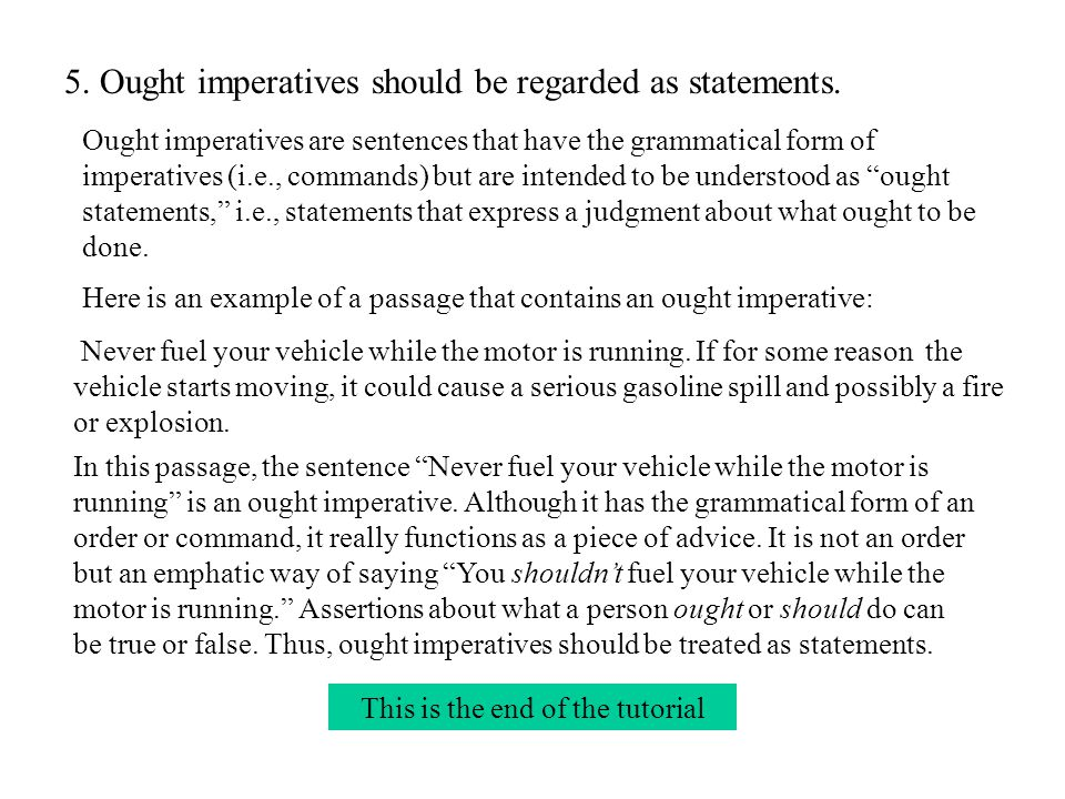 This is the end of the tutorial 5. Ought imperatives should be regarded as statements.