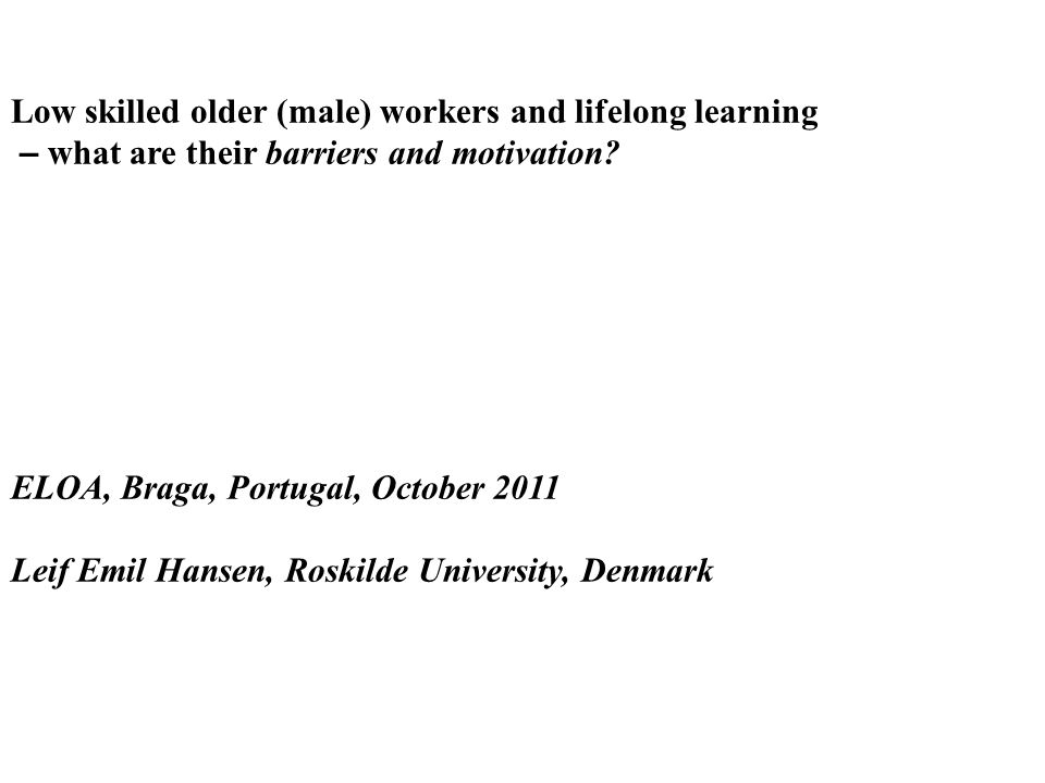 Low skilled older (male) workers and lifelong learning – what are their barriers and motivation.