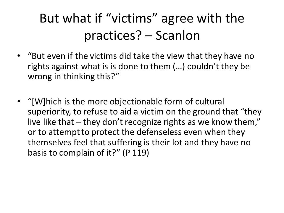 But what if victims agree with the practices.
