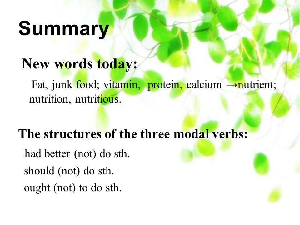 Summary New words today: Fat, junk food; vitamin, protein, calcium →nutrient; nutrition, nutritious.