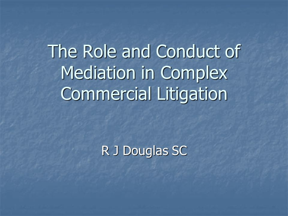 8.Erosion of confidence in an opponent's case is what mediation (and indeed litigation) is all about - by your arguments, use your opponent's lawyers against their client.