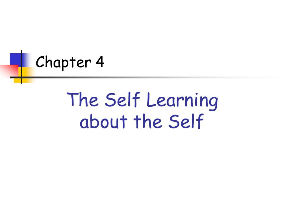 Chapter 4 The Self Learning about the Self