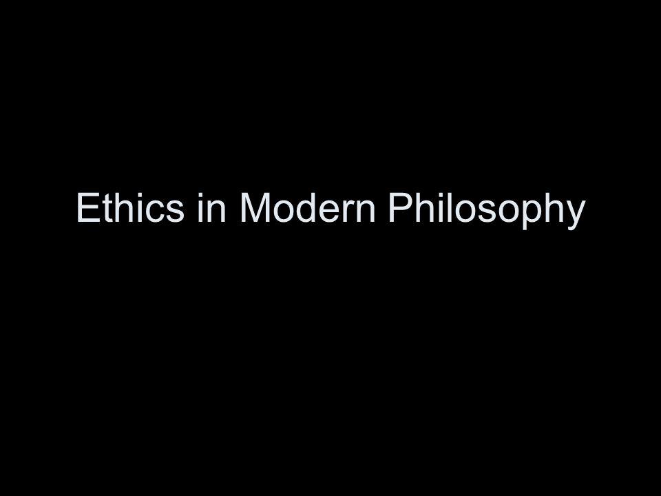 Ethics in Modern Philosophy