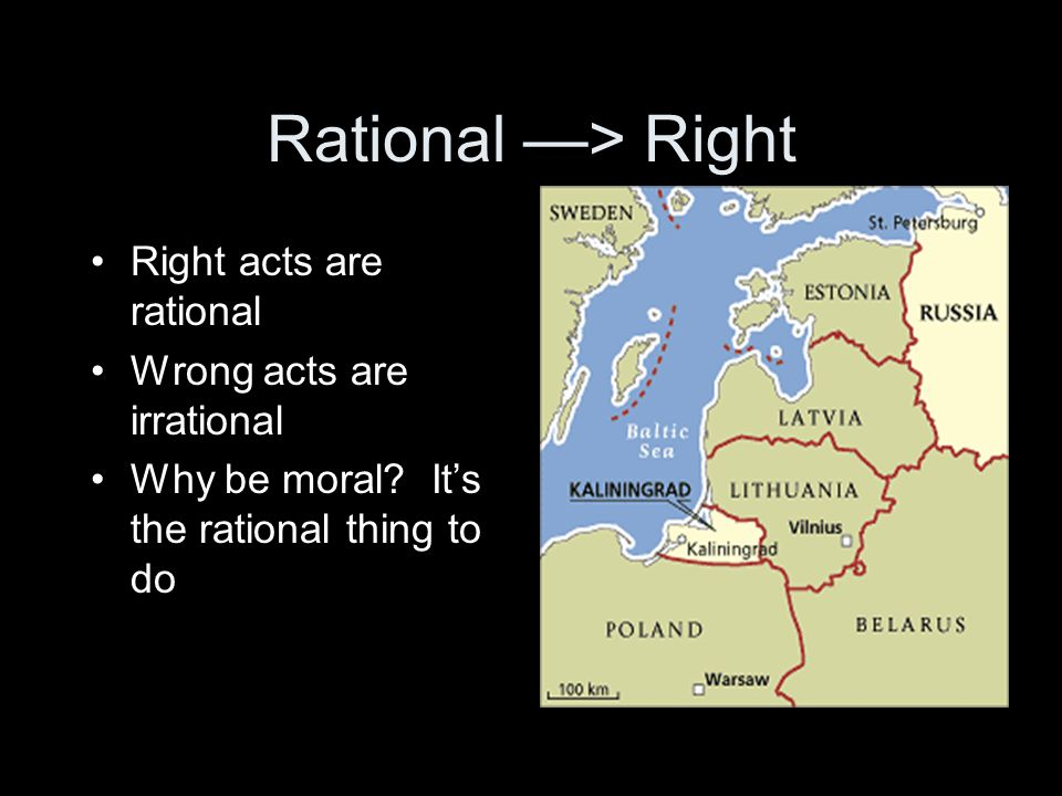 Rational —> Right Right acts are rational Wrong acts are irrational Why be moral.