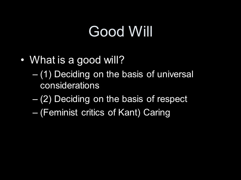 Good Will What is a good will.