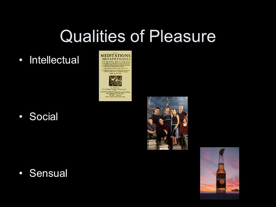 Qualities of Pleasure Intellectual Social Sensual