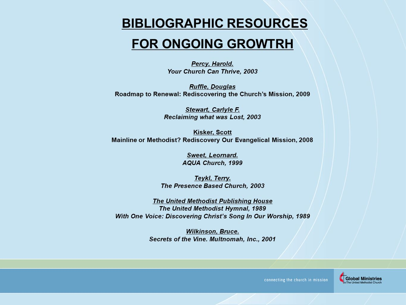 BIBLIOGRAPHIC RESOURCES FOR ONGOING GROWTRH Percy, Harold.