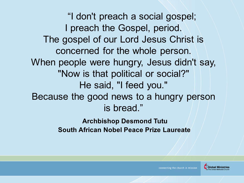 I don t preach a social gospel; I preach the Gospel, period.