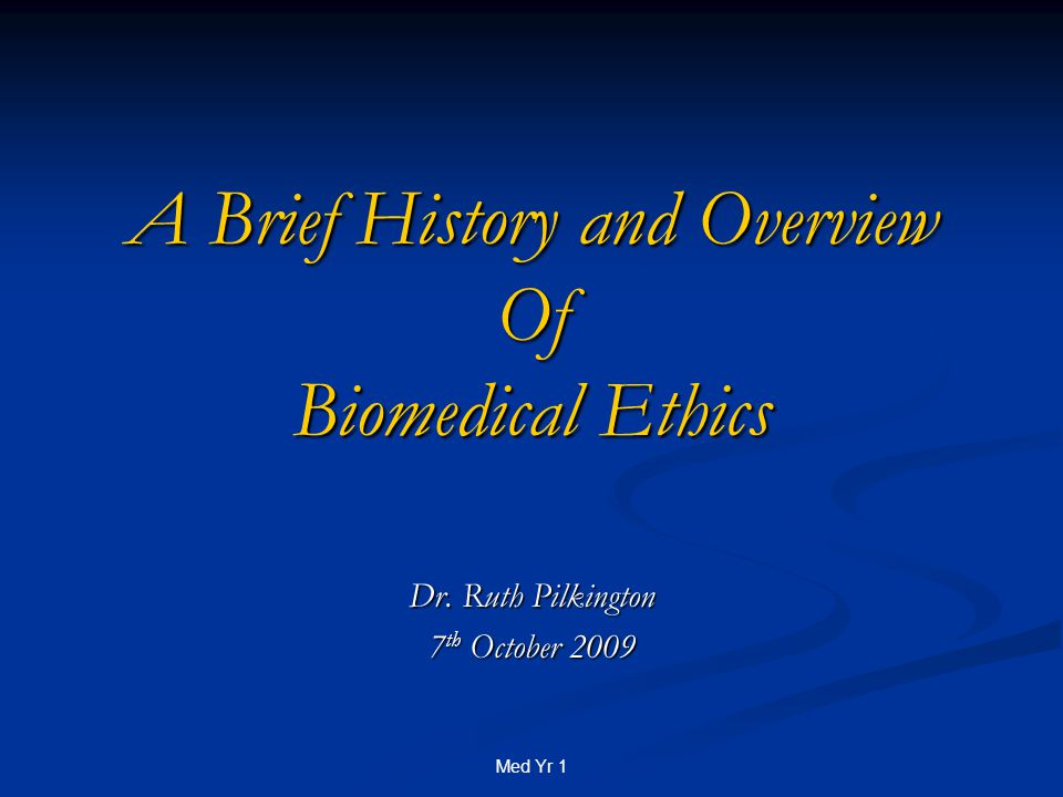 Med Yr 1 What is Biomedical Ethics.