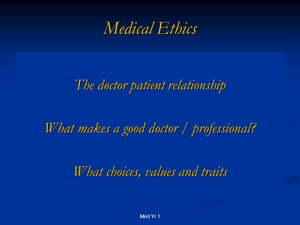 Med Yr 1 Traditional Medical Ethics