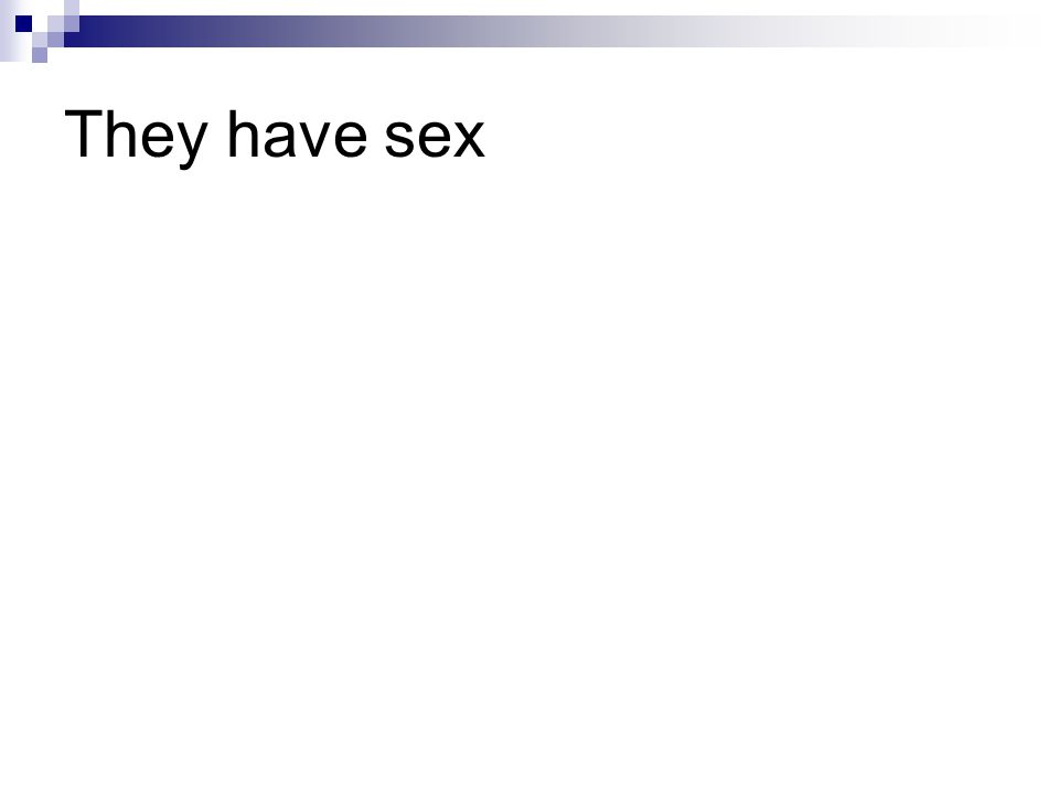 They have sex
