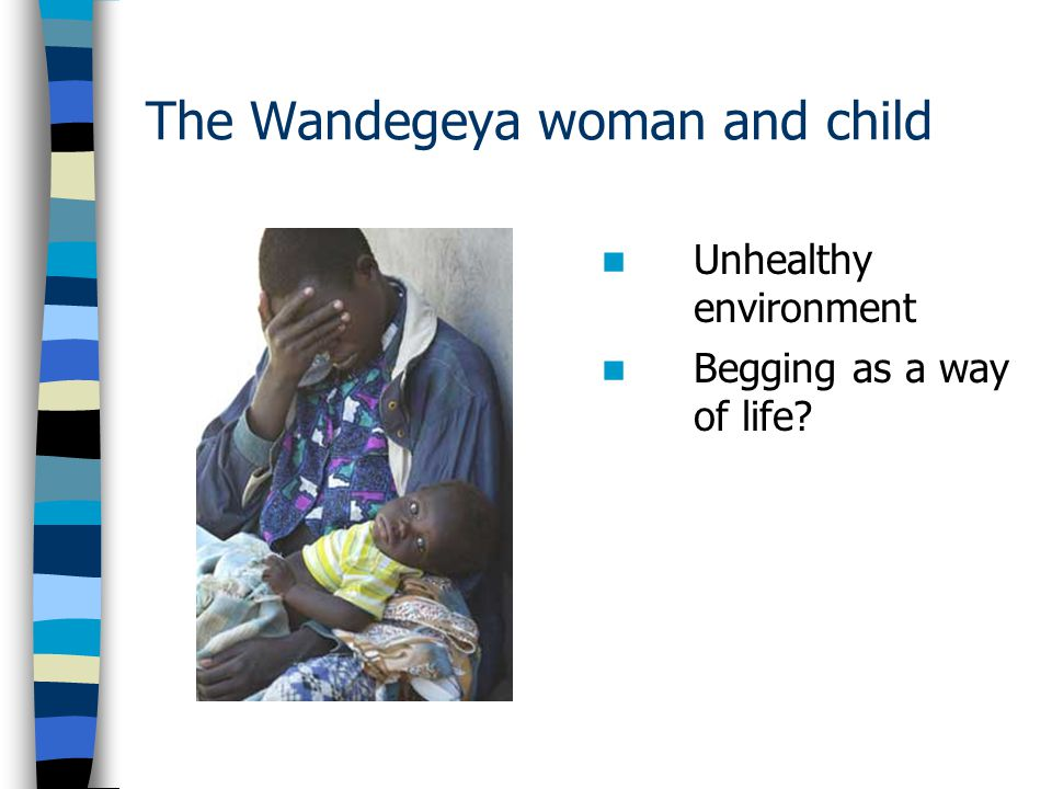 The Wandegeya woman and child Unhealthy environment Begging as a way of life