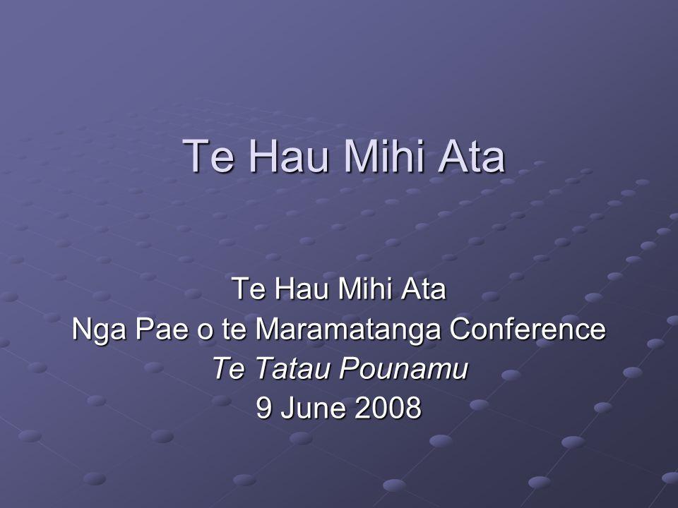 Te Hau Mihi Ata Nga Pae o te Maramatanga Conference Te Tatau Pounamu 9 June 2008