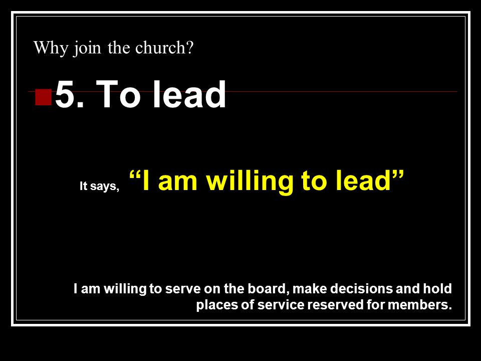Why join the church.6. Because of what it says if I don't… I'm not (fully) in.