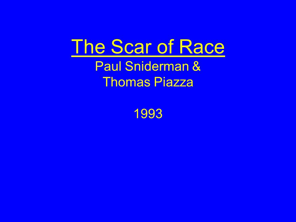 The Scar of Race Paul Sniderman & Thomas Piazza 1993