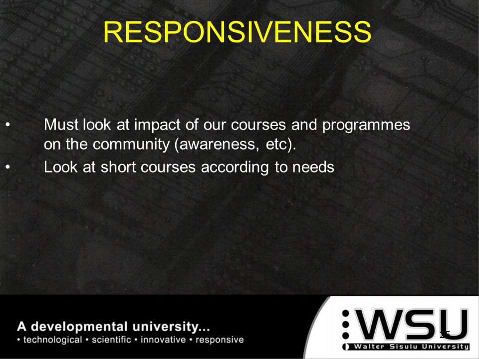 Must look at impact of our courses and programmes on the community (awareness, etc).