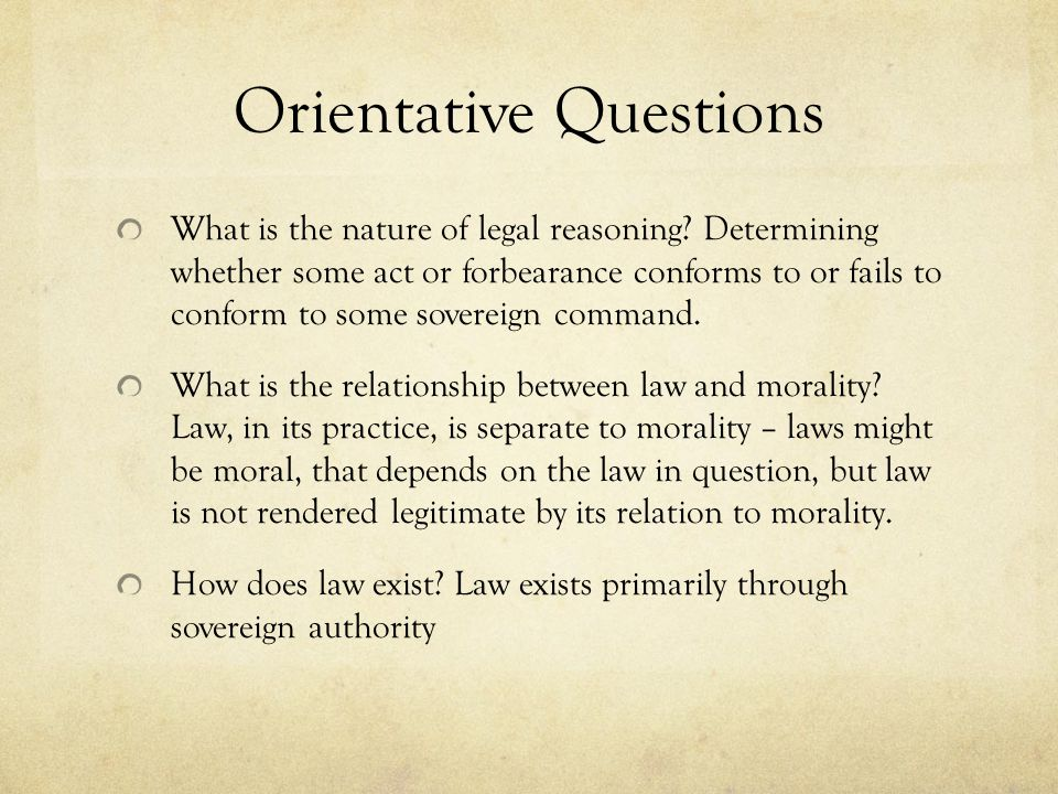 Orientative Questions What is the nature of legal reasoning.