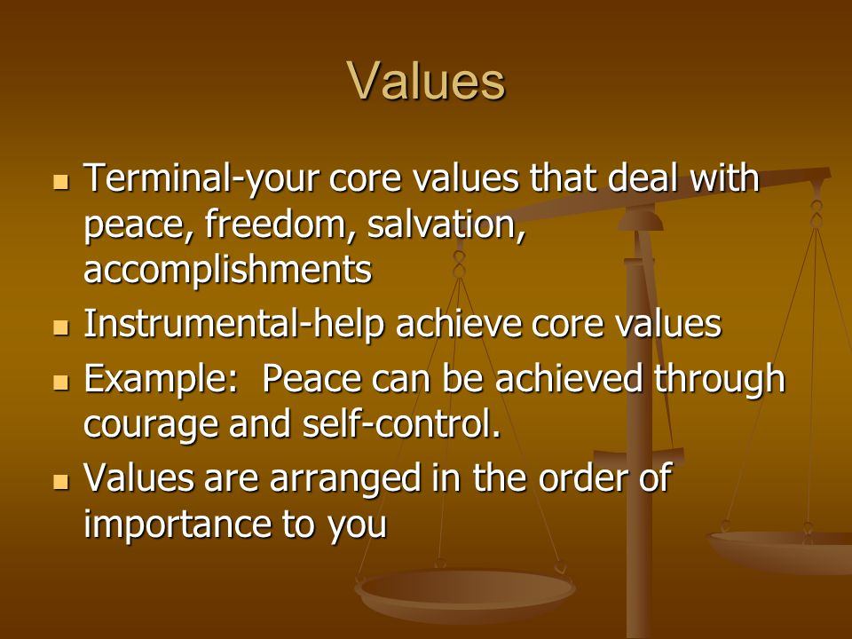 Values Terminal-your core values that deal with peace, freedom, salvation, accomplishments Terminal-your core values that deal with peace, freedom, sa