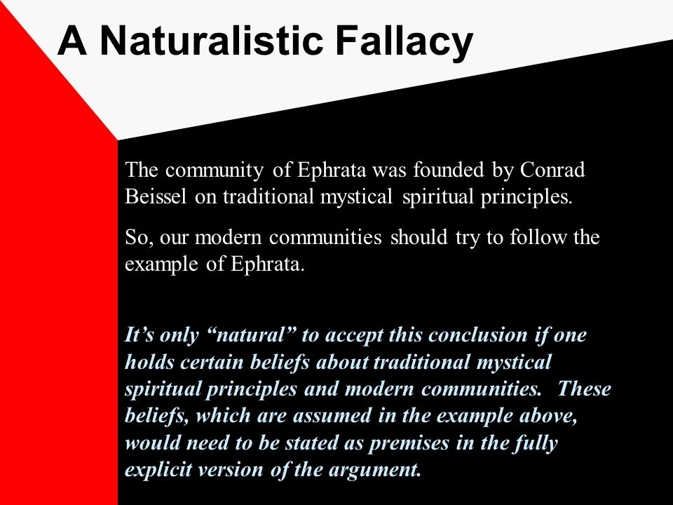 A Naturalistic Fallacy The community of Ephrata was founded by Conrad Beissel on traditional mystical spiritual principles.