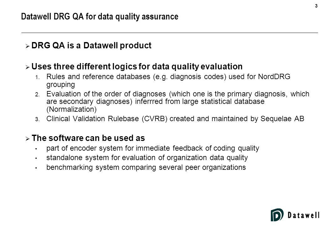4 Datawell DRG QA  DRG QA is a Datawell product ****  Uses three different logics for data quality evaluation 1.