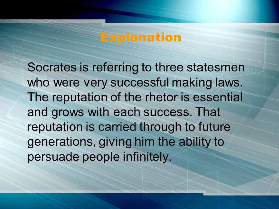 Explanation Socrates is referring to three statesmen who were very successful making laws.