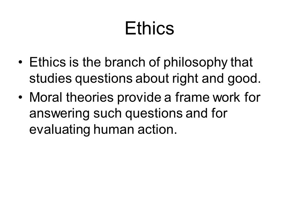 Relation of Moral principles to Theory Moral principles often encompass an expression of both theoretical and practical goals.