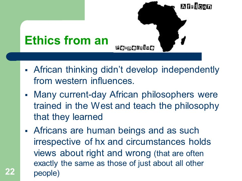 Ethics from an  African thinking didn't develop independently from western influences.