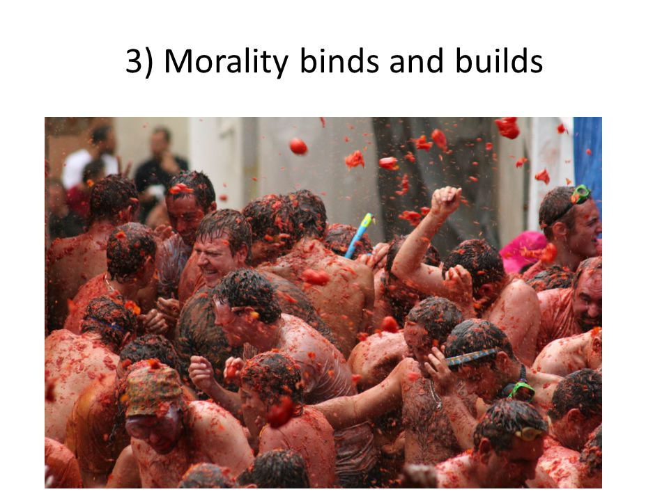 3) Morality binds and builds