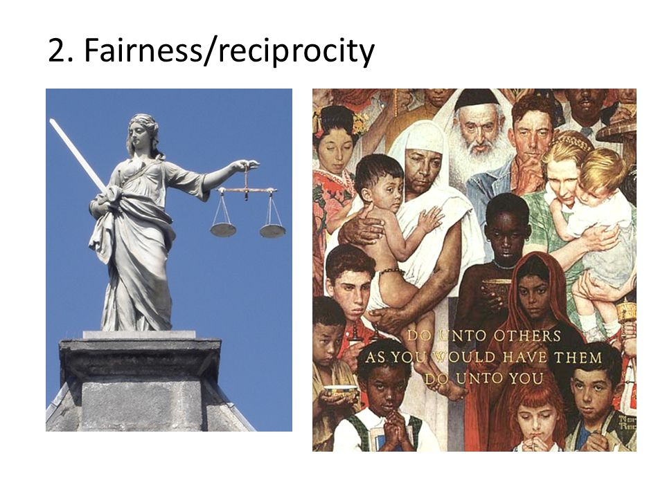 2. Fairness/reciprocity