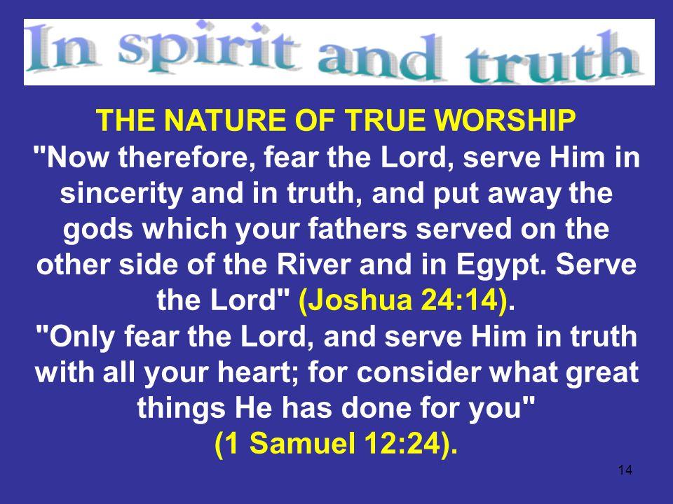 14 THE NATURE OF TRUE WORSHIP