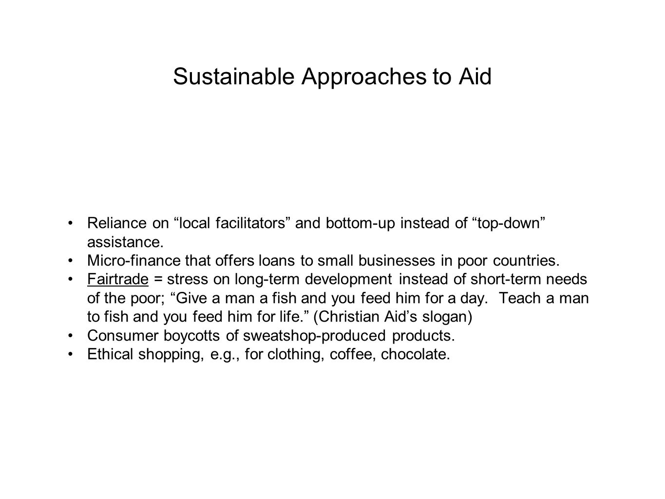 Sustainable Approaches to Aid Reliance on local facilitators and bottom-up instead of top-down assistance.
