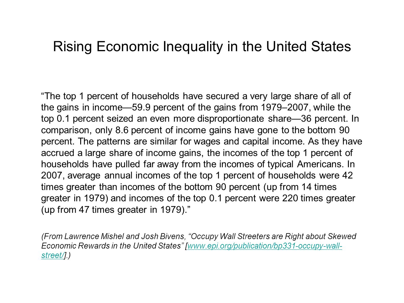 "Rising Economic Inequality in the United States ""The top 1 percent of households have secured a very large share of all of the gains in income—59.9 pe"