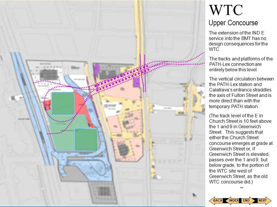 BACKNEXT INDEXEND WTC Ground Level How compatible is the PATH- Lex connection with the current plans for the redevelopment of the World Trade Center s