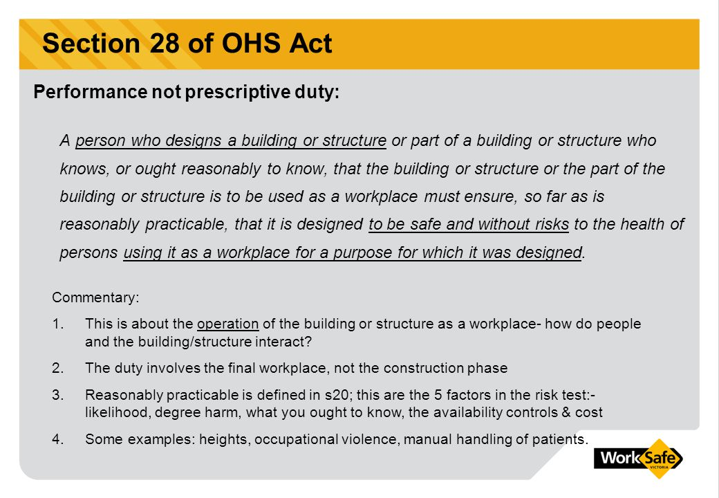 A person who designs a building or structure or part of a building or structure who knows, or ought reasonably to know, that the building or structure or the part of the building or structure is to be used as a workplace must ensure, so far as is reasonably practicable, that it is designed to be safe and without risks to the health of persons using it as a workplace for a purpose for which it was designed.