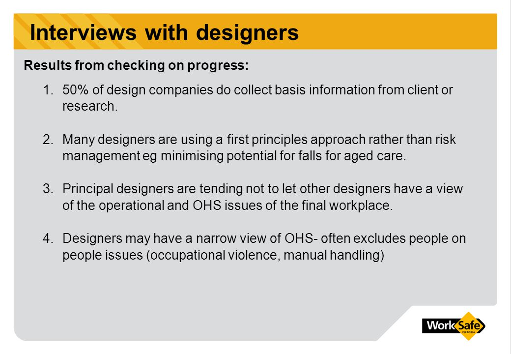 Interviews with designers 1.50% of design companies do collect basis information from client or research.