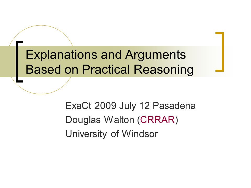 Practical Reasoning in an Explanation