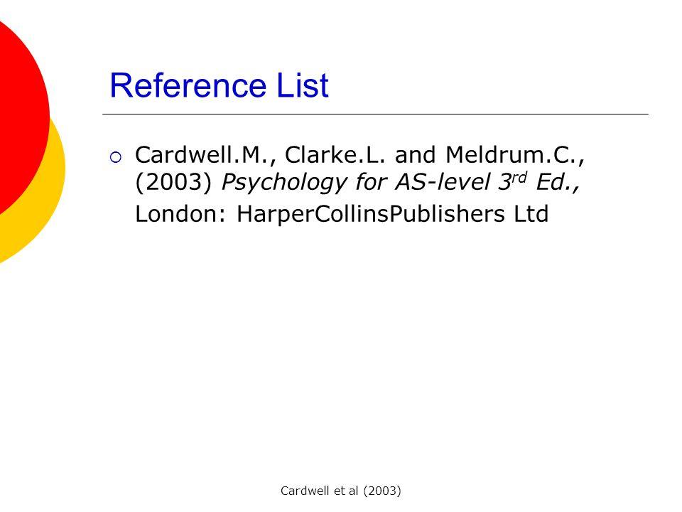 Cardwell et al (2003) Reference List  Cardwell.M., Clarke.L.