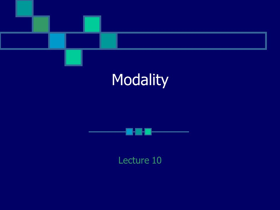 Modality Lecture 10