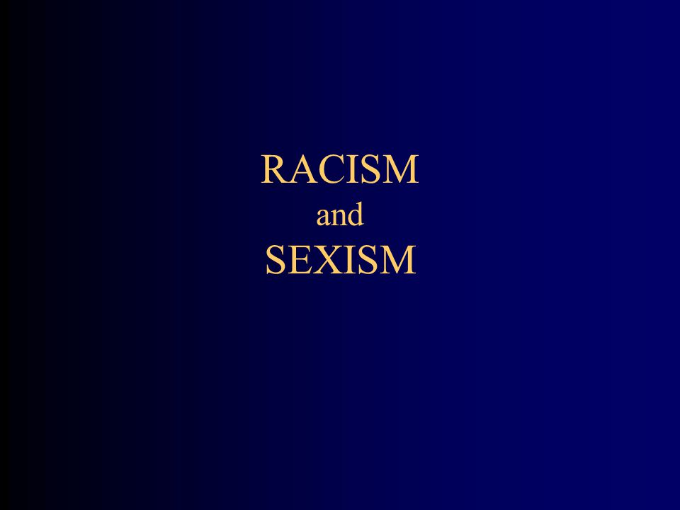 OVERVIEW Define Racism and Sexism Describe the Socialization Process of Sexism Explain the Eight Dimensions of ISM'S Strategies for Non-Racist and Non-Sexist Leadership