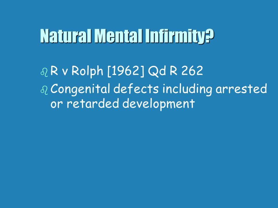 Natural Mental Infirmity.