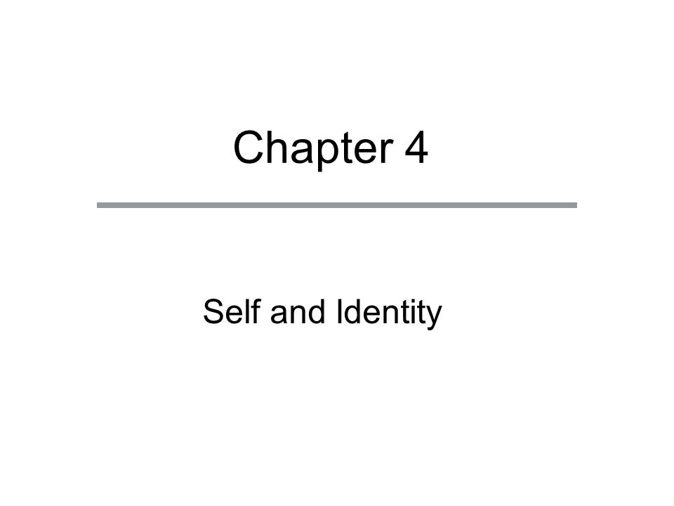 Chapter Outline  The Nature and Genesis of Self  Identities: The Self We Know  Identities: The Self We Enact  The Self in Thought and Feeling  Self-Esteem