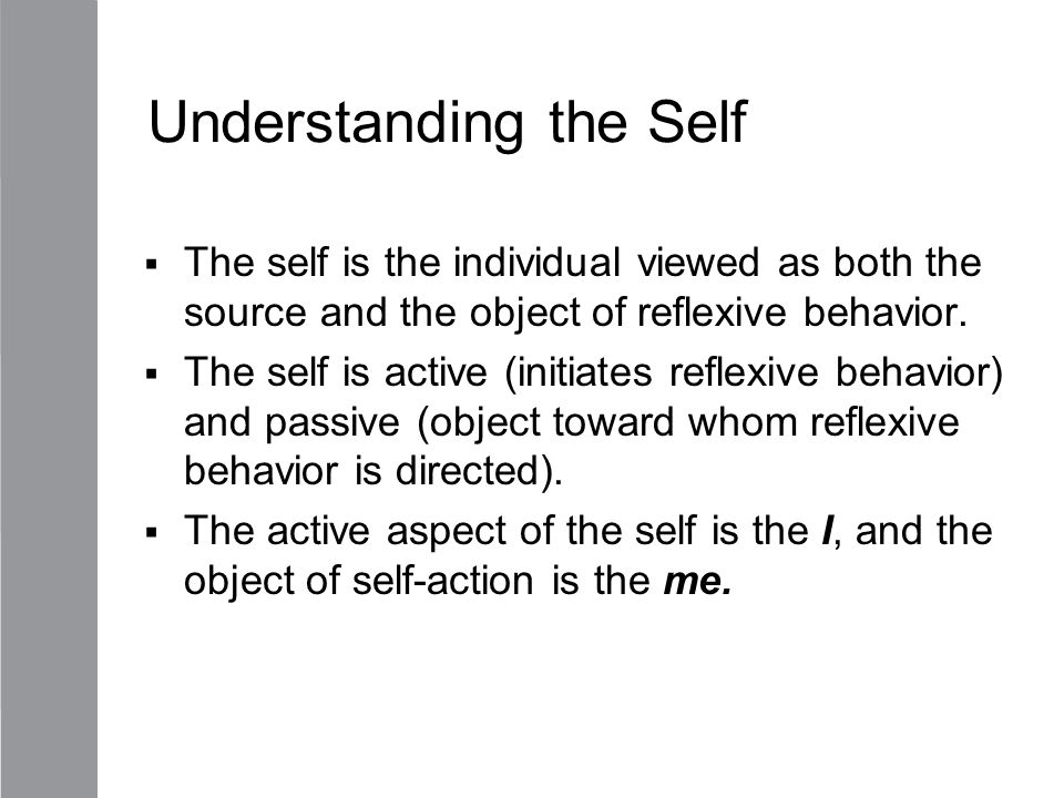 The Self We Know  The self we know is primarily influenced by the reactions of others.