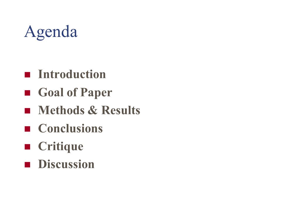 Agenda Introduction Goal of Paper Methods & Results Conclusions Critique Discussion