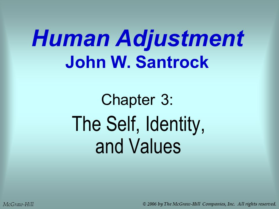 The Self, Identity, and Values Chapter 3: Human Adjustment John W.